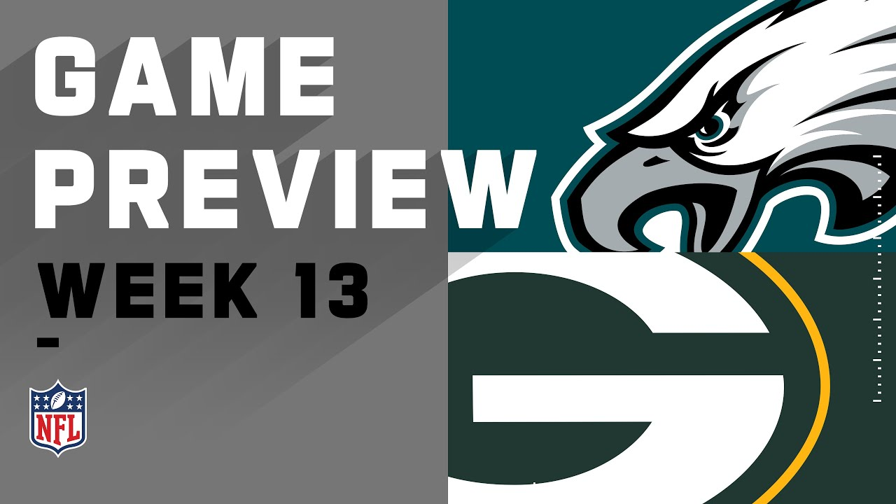 Philadelphia Eagles vs. Green Bay Packers | Week 13 NFL Game Preview