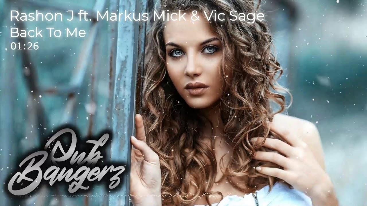Rashon J ft. Markus Mick & Vic Sage – Back To Me (RnBass)