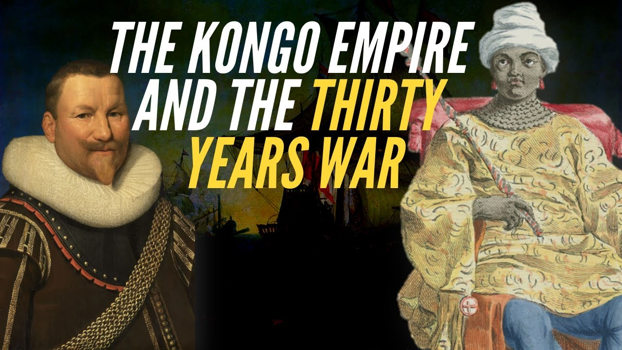 The Kongo Empire & The Thirty Years War