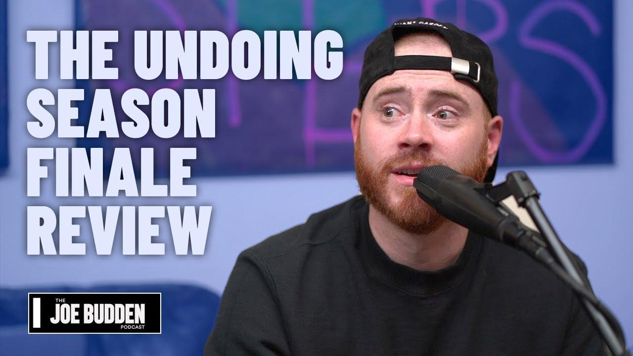 The Undoing Season Finale Review | The Joe Budden Podcast