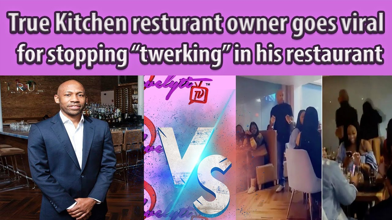 True Kitchen owner goes viral after stopping women from twerking in his Dallas restaurant~GTFOH NOW!