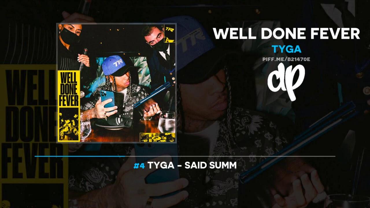 Tyga – Said Summ [Well Done Fever]