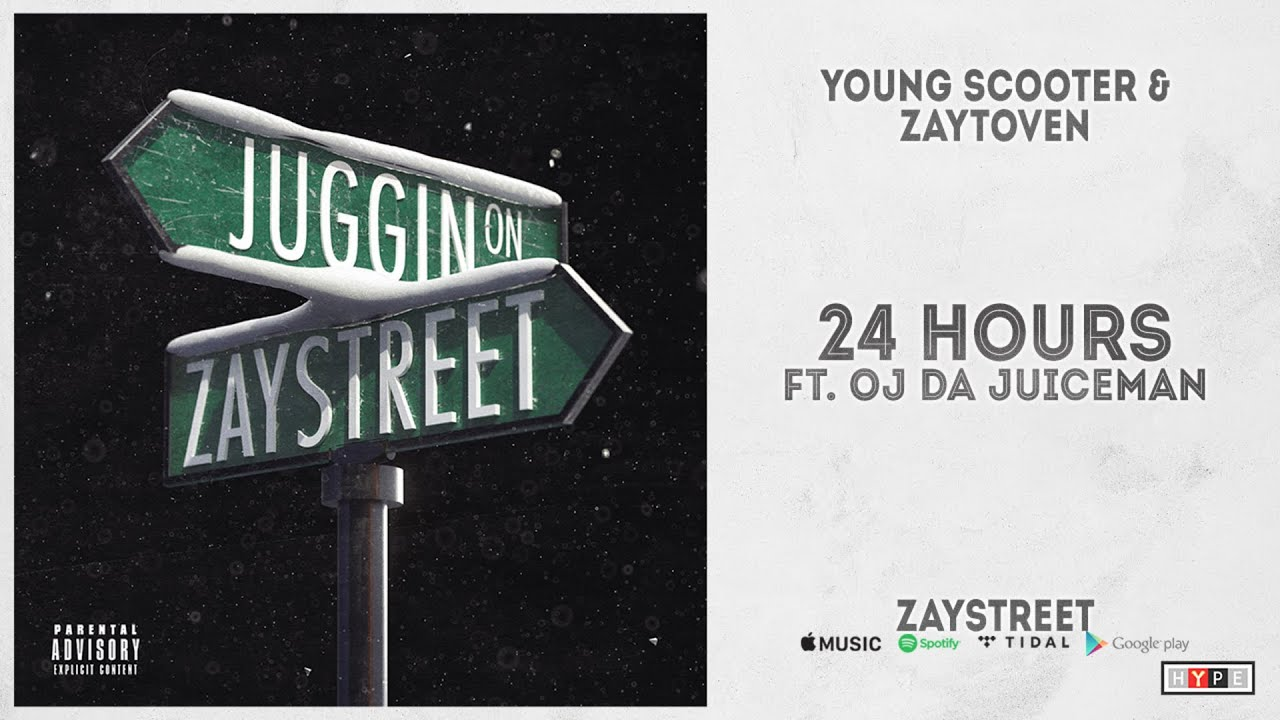 "Young Scooter – ""24 Hours"" Ft. OJ Da Juiceman (Zaystreet)"