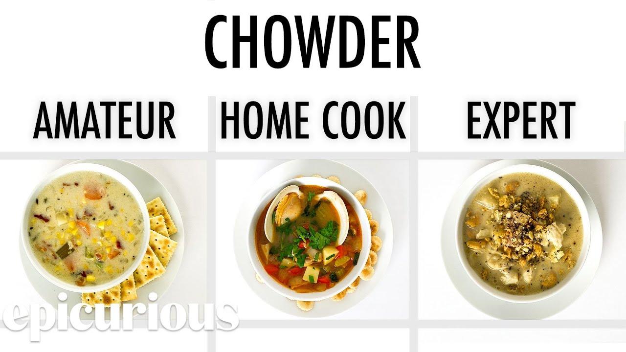 4 Levels of Chowder: Amateur to Food Scientist | Epicurious