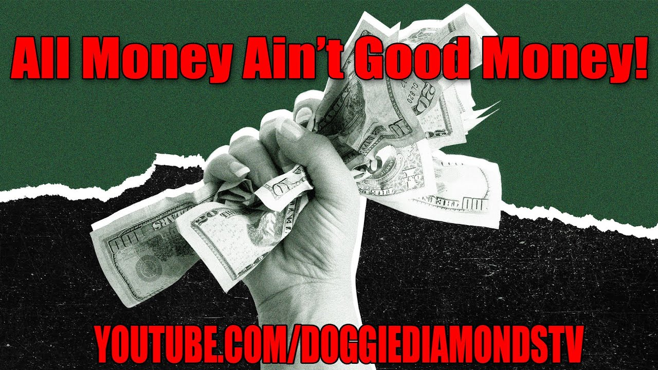 All Money Ain't Good Money! Part 2