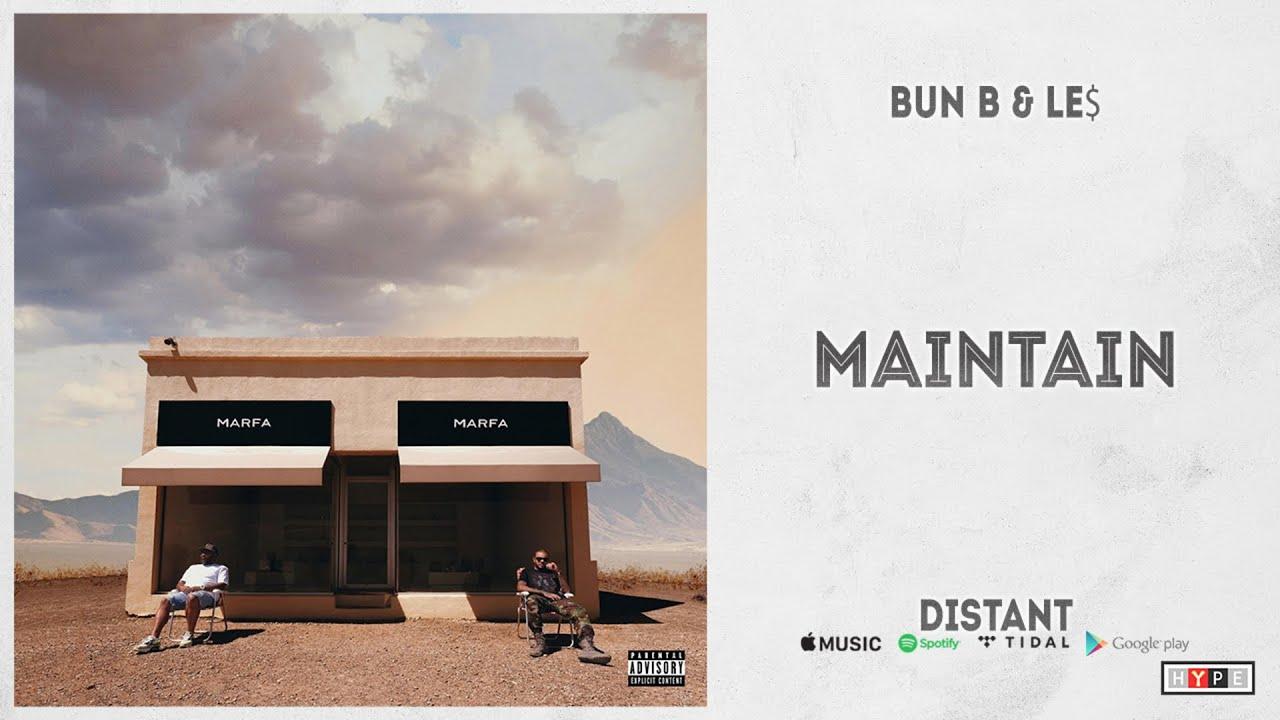 "Bun B & LE$ – ""Maintain"" (Distant)"