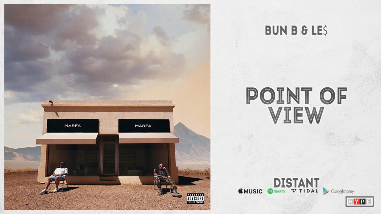 """Bun B & LE$ – """"Point of View"""" (Distant)"""