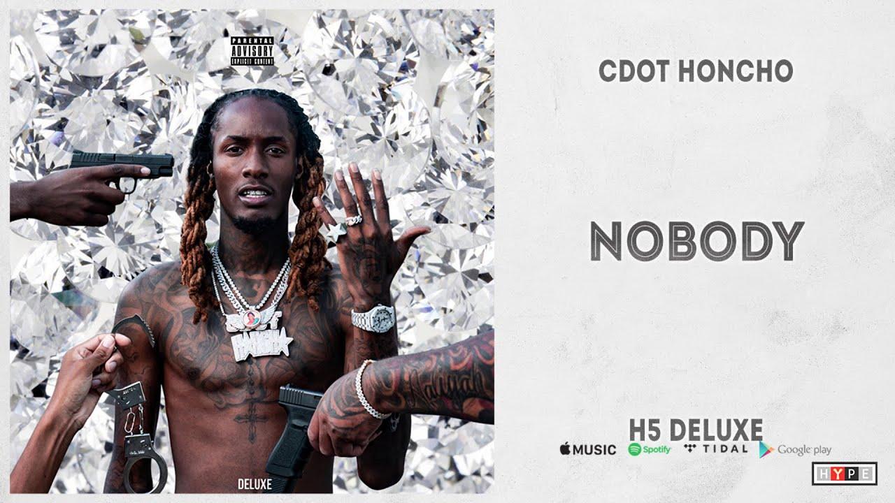 "Cdot Honcho – ""Nobody"" (H5 Deluxe)"