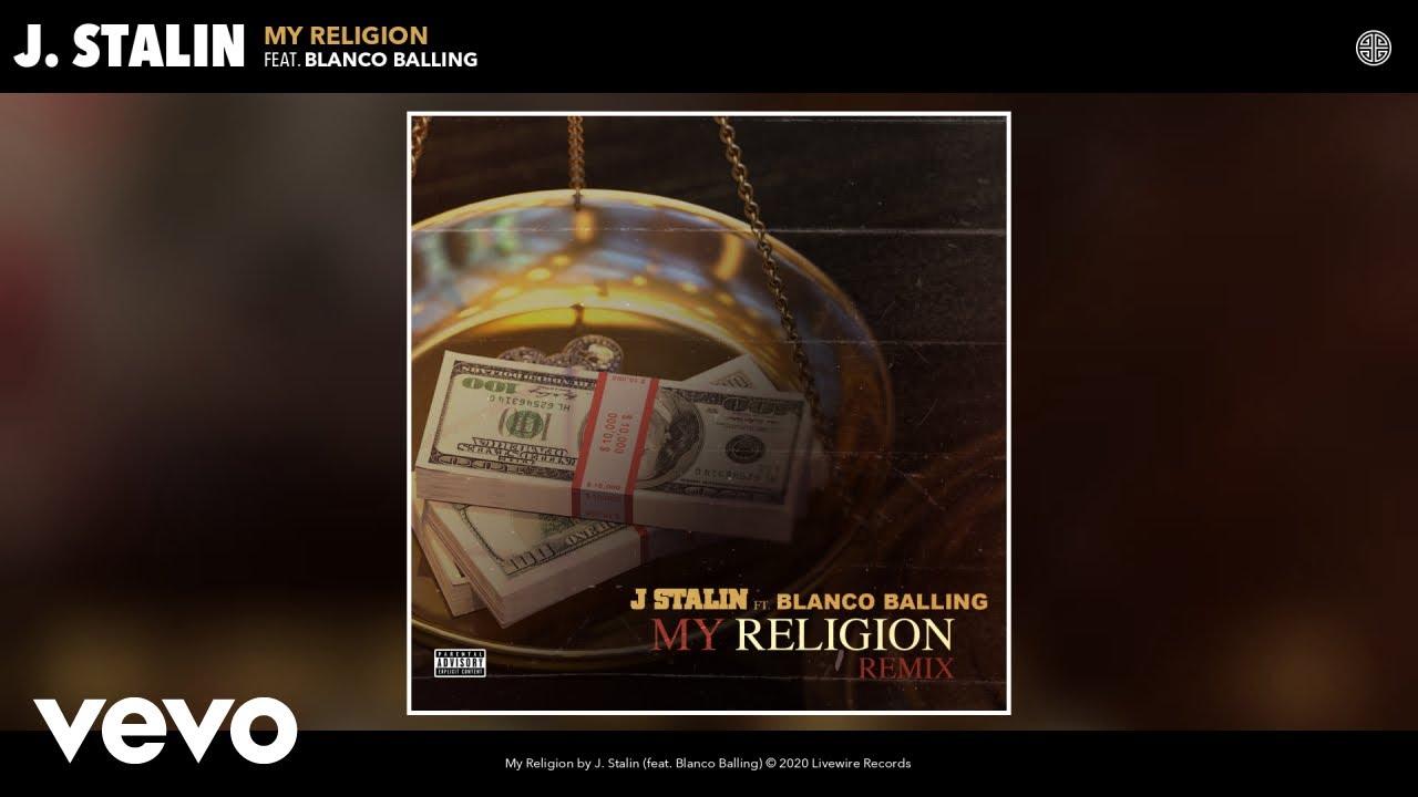 J. Stalin – My Religion (Remix) (Audio) Remix ft. Blanco Balling