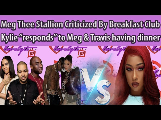 Meg Criticized By Breakfast Club over GQ interview+ Meg has dinner w/Travis Scott Kylie throws shade