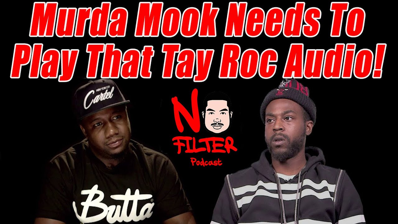 Murda Mook Needs To Play That Tay Roc Audio!