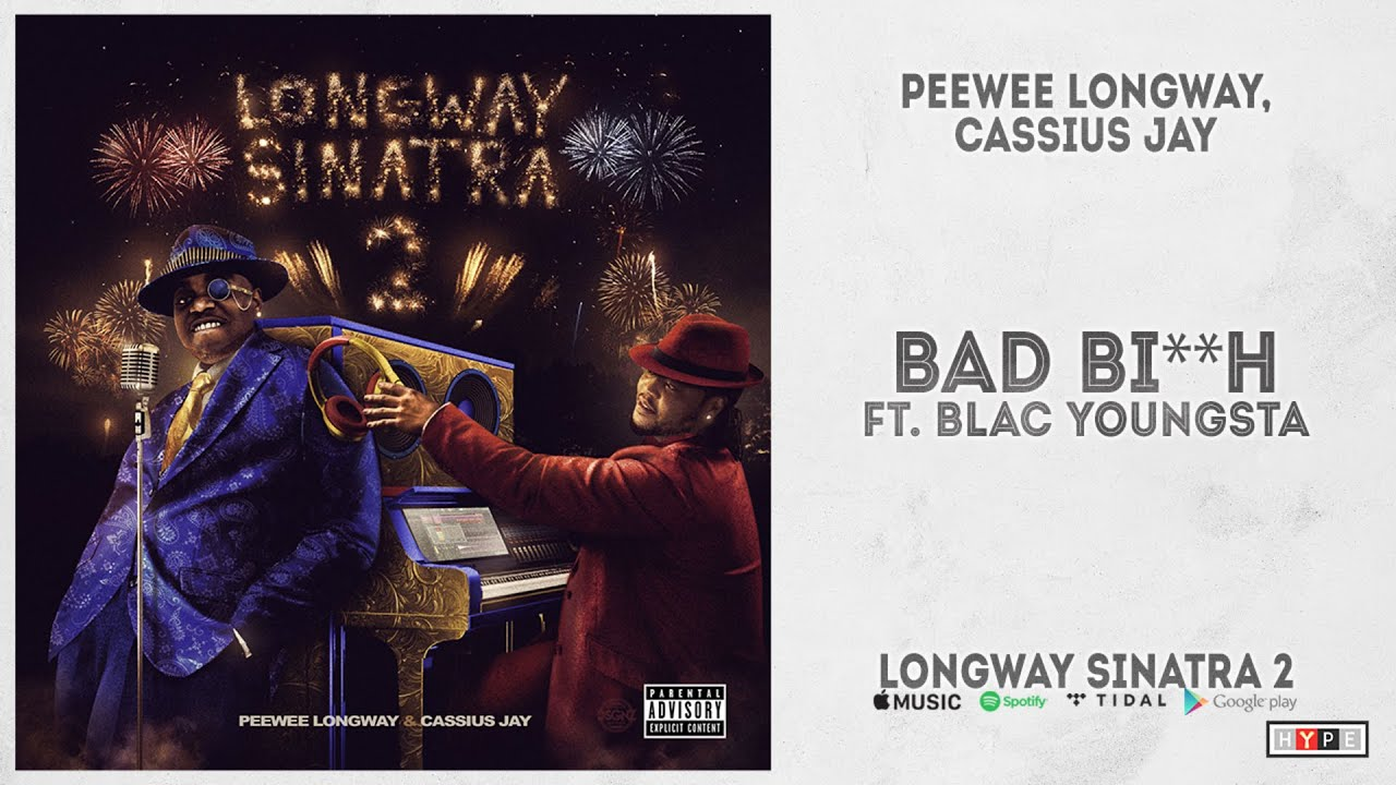 """Peewee Longway & Cassious Jay – """"Bad Bitch"""" Ft. Blac Youngsta (Longway Sinatra 2)"""