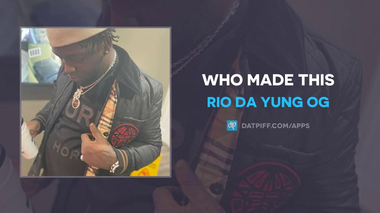 Rio Da Yung OG – Who Made This (AUDIO)