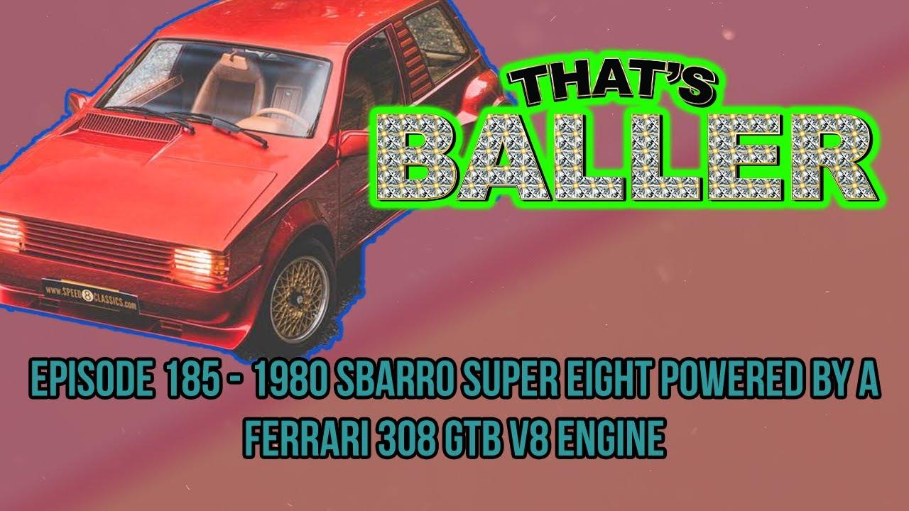 That's Baller – Episode 185 – 1980 Sbarro Super Eight Powered by a Ferrari 308 GTB V8 Engine