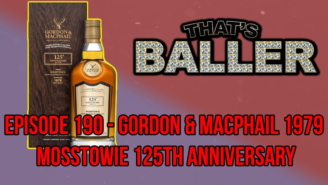 That's Baller – Episode 190 – Gordon & Macphail 1979 Mosstowie 125th Anniversary