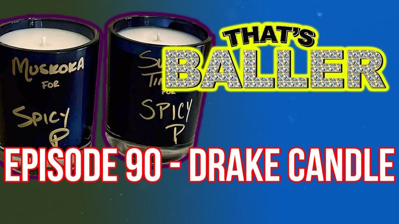 That's Baller – Episode 90 – Drake Candle