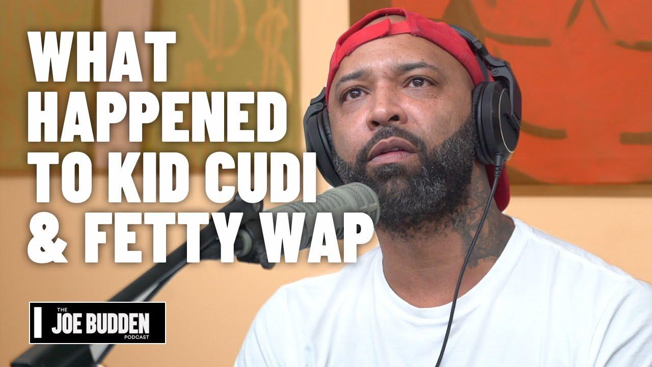What Happened To Kid Cudi & Fetty Wap? | The Joe Budden Podcast