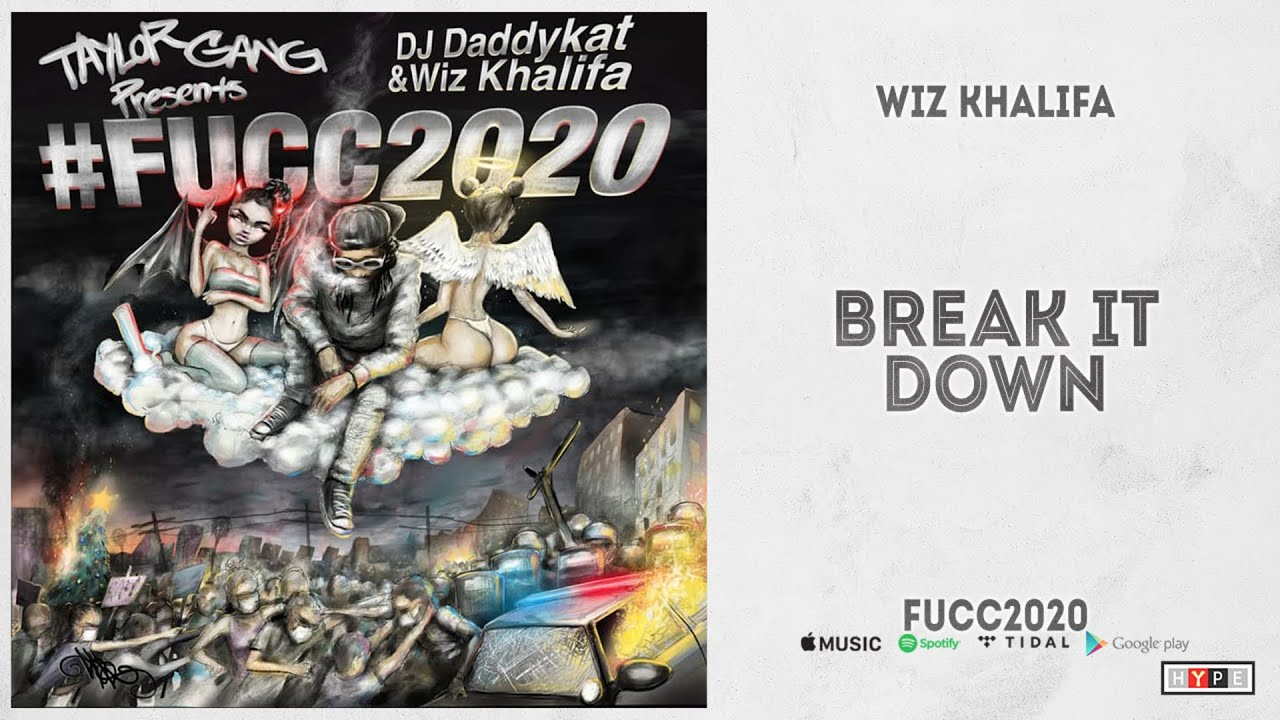 "Wiz Khalifa – ""Break It Down"" (Fucc2020)"