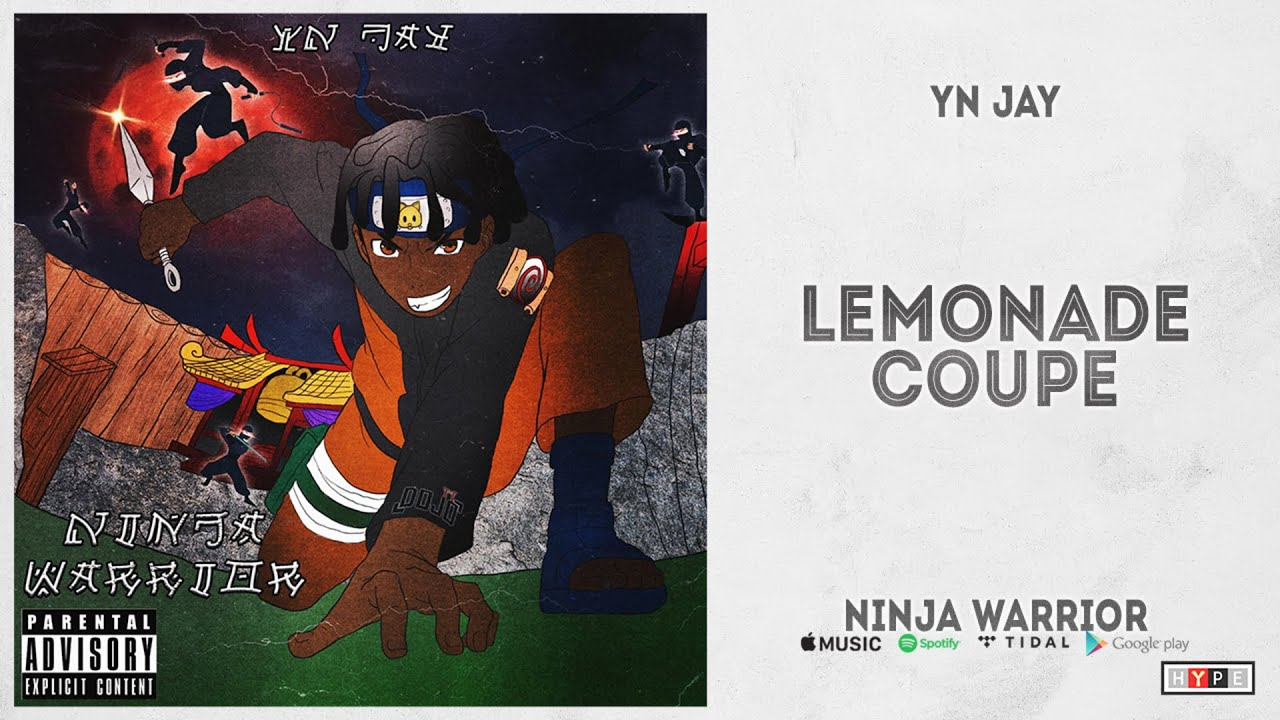 YN Jay - ''Lemonade Coupe'' (Ninja Warrior)