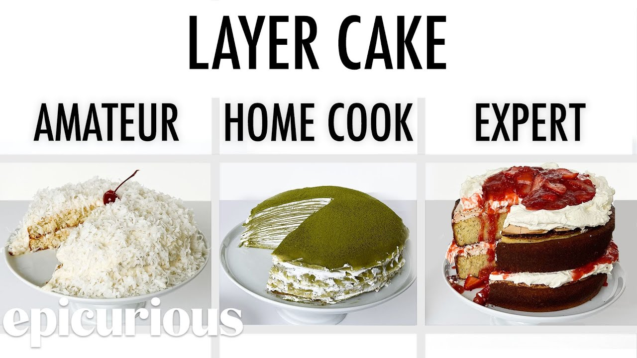 4 Levels of Layer Cake: Amateur to Food Scientist   Epicurious