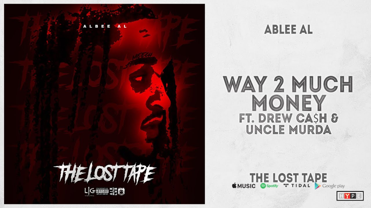 """Ablee Al – """"Way 2 Much Money"""" Ft. Drew Ca$h & Uncle Murda (The Lost Tape)"""