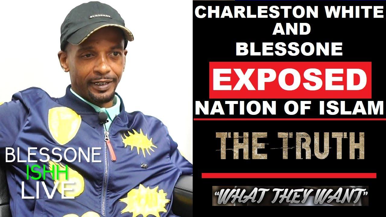 BlessOne And Charleston White Exposed Nation Of Islam