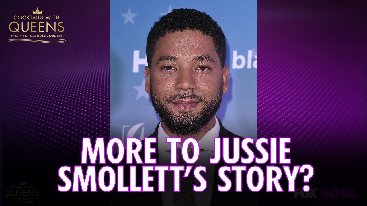 Is There More to the Jussie Smollett Story? | Cocktails with Queens