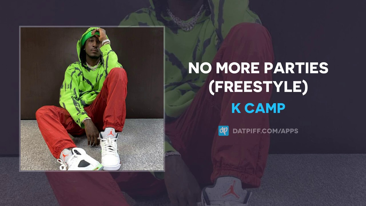 K CAMP – No More Parties (Freestyle) (AUDIO)