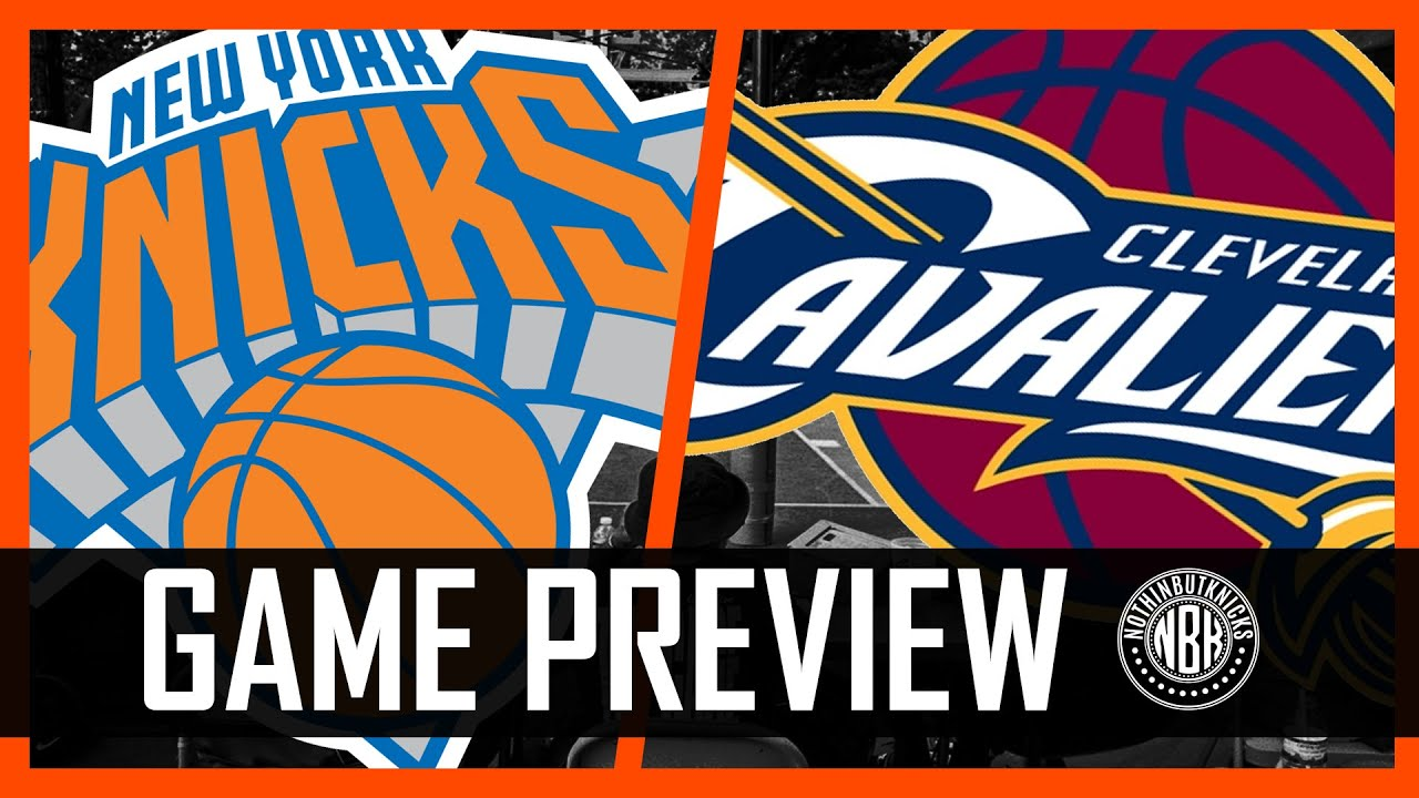 New York Knicks vs Cleveland Cavaliers | Game Preview