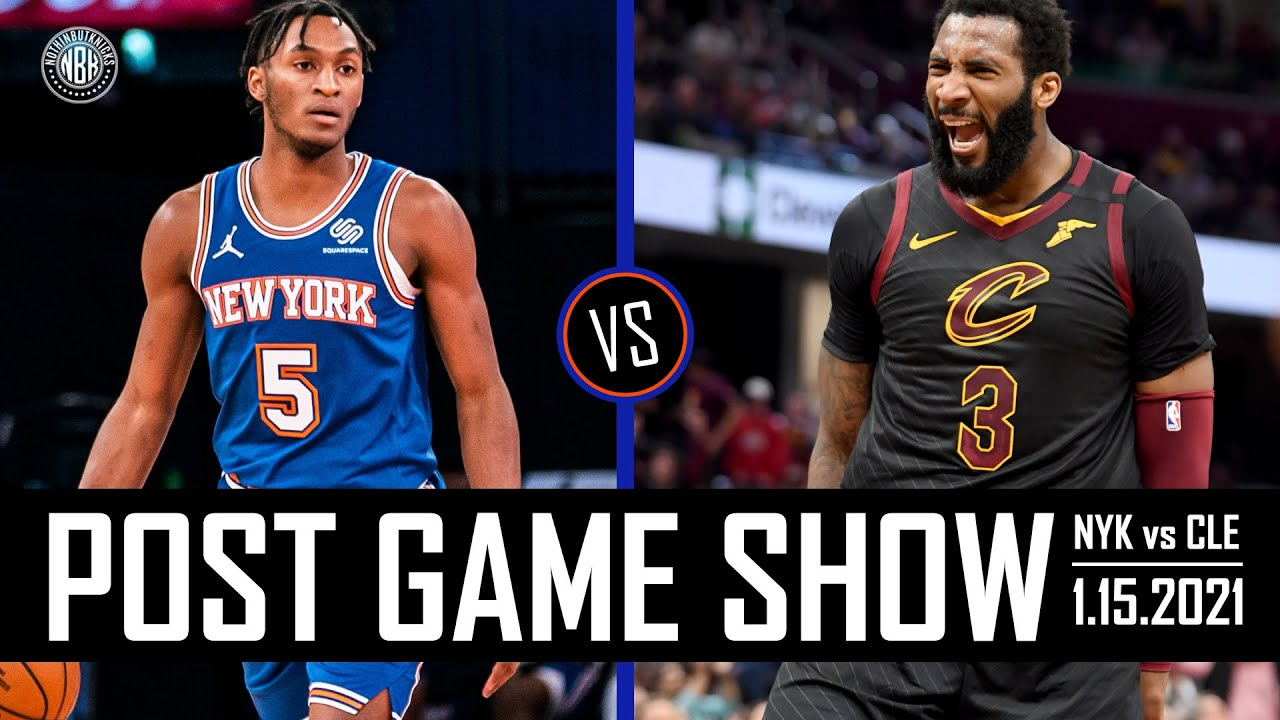 New York Knicks vs Cleveland Cavaliers Post Game Show | 1.15.21