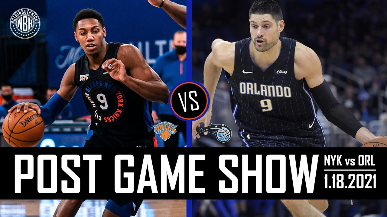 New York Knicks vs Orlando Magic Post Game Show   1.18.21