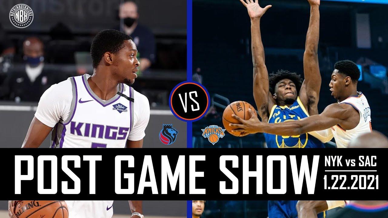 New York Knicks vs Sacramento Kings Post Game Show   1.22.21