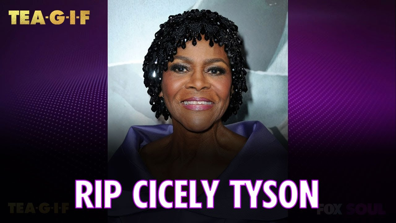 Remembering Cicely Tyson RIP | Tea-G-I-F