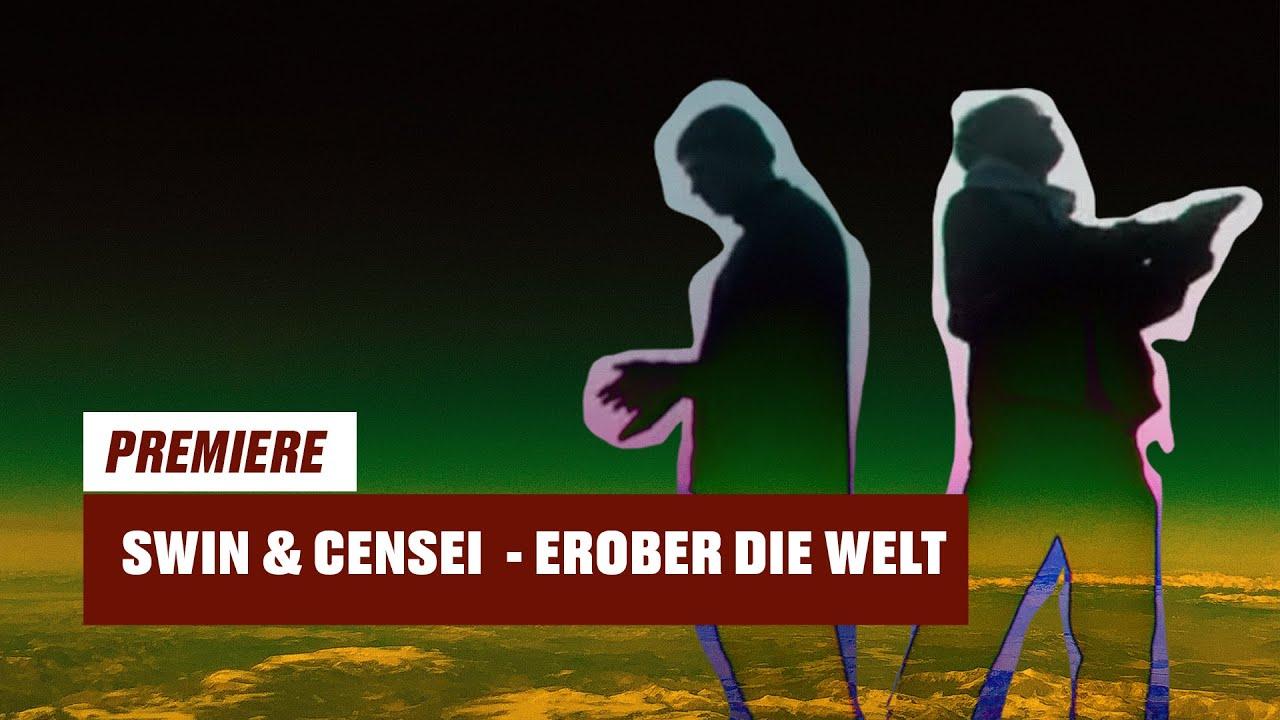 SWIN & Censei – Erober die Welt (prod. by Gibbo)