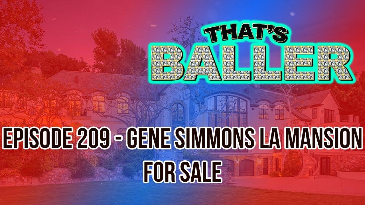 That's Baller – Episode 209 – Gene Simmons LA Mansion for Sale