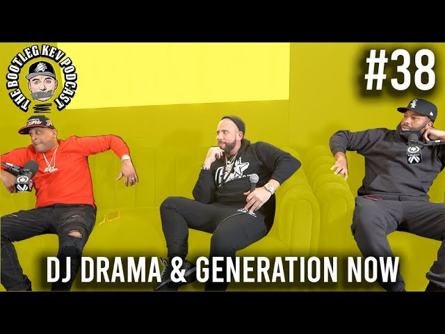 The Bootleg Kev Podcast #38 | DJ Drama & Generation Now