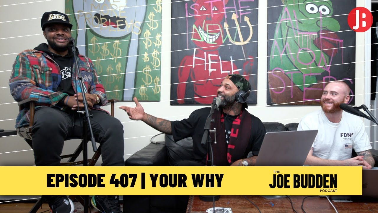 The Joe Budden Podcast Episode 407 | Your Why