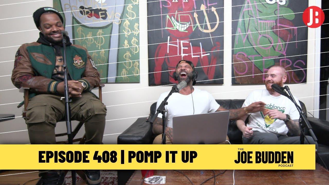 The Joe Budden Podcast Episode 408 | Pomp It Up