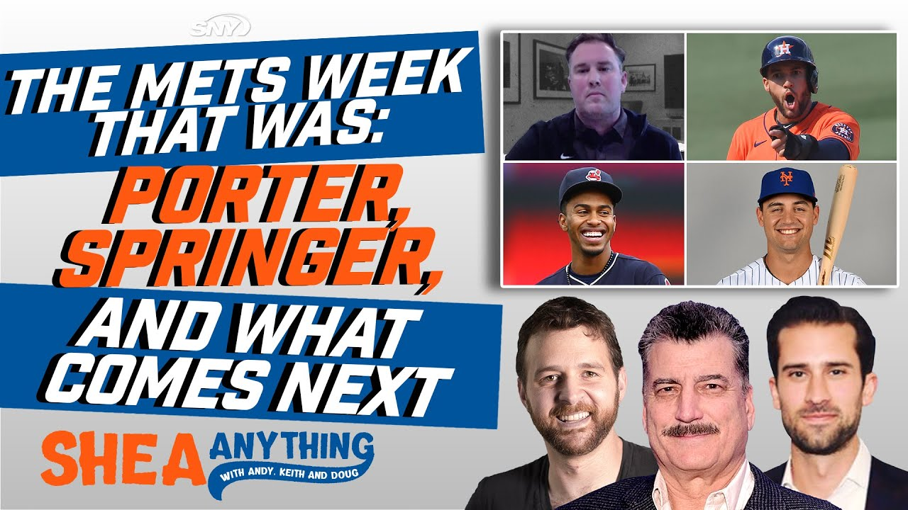 The Mets Week That Was: Porter, Springer, and what comes next | Shea Anything | SNY