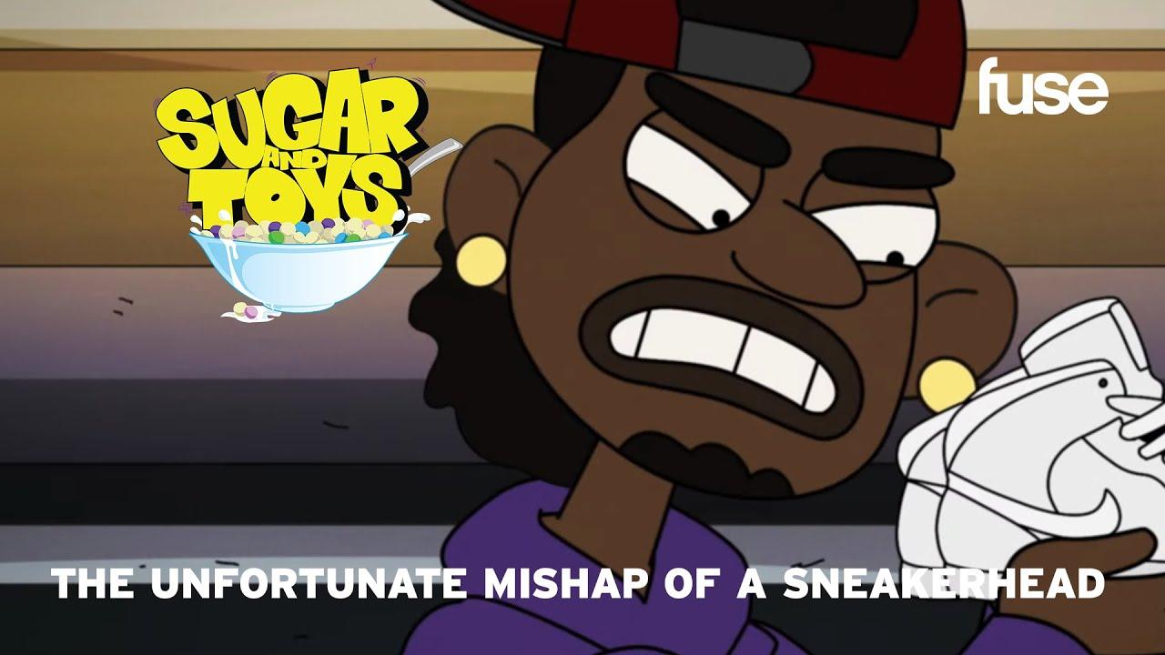 The Unfortunate Mishap of A Sneakerhead | Sugar & Toys | Fuse