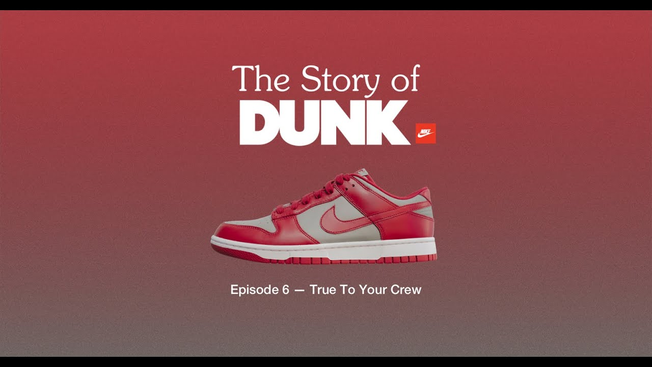True To Your Crew (E6)   SNKRS: The Story of Dunk   Nike