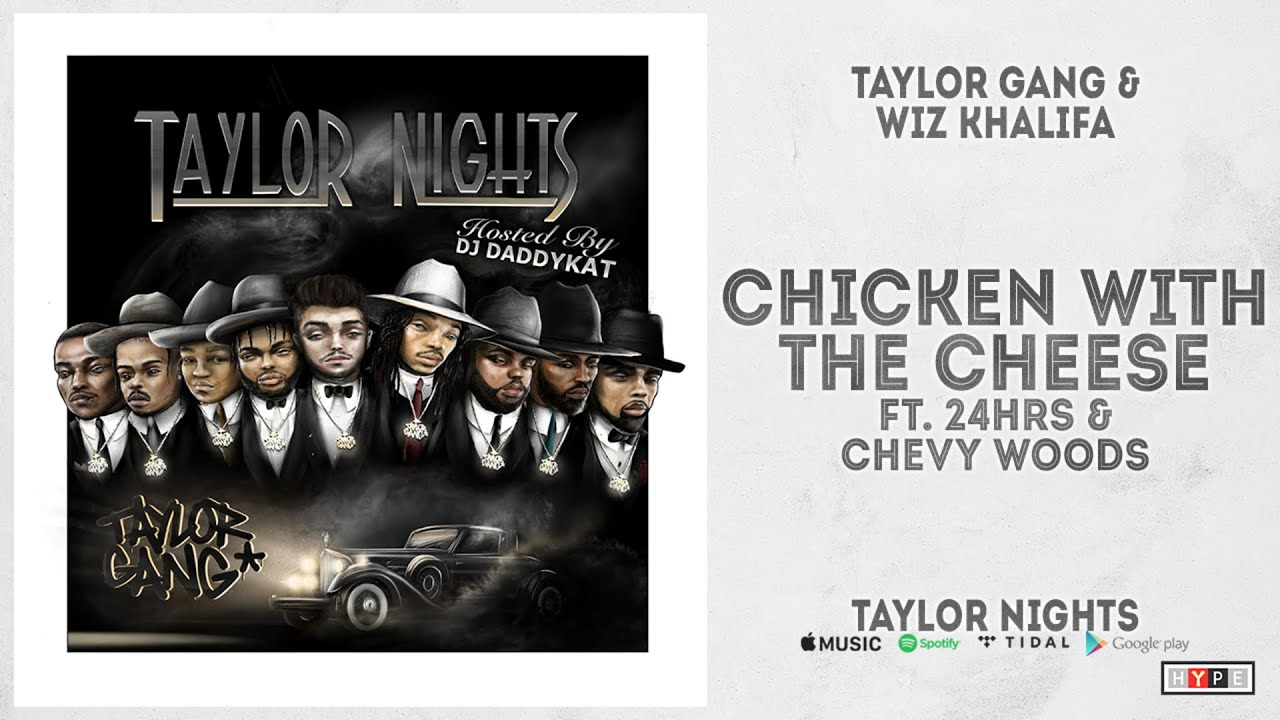"""Wiz Khalifa – """"Chicken With The Cheese"""" Ft. 24hrs & Chevy Woods (Taylor Nights)"""