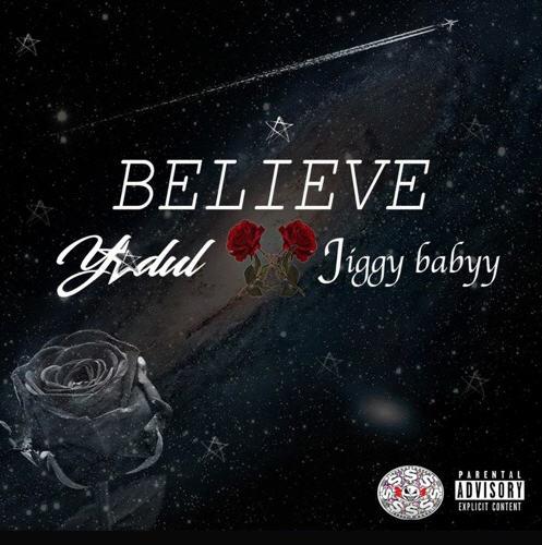 Y🌟DUL FT. JIGGYBABYY – BELIEVE [AUDIO]