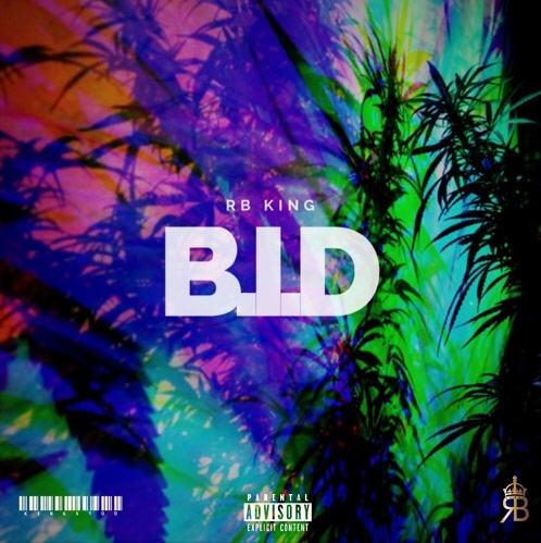 "RB King (@punchlinezrb) Drops a New Single ""B.I.D"" [Music]"