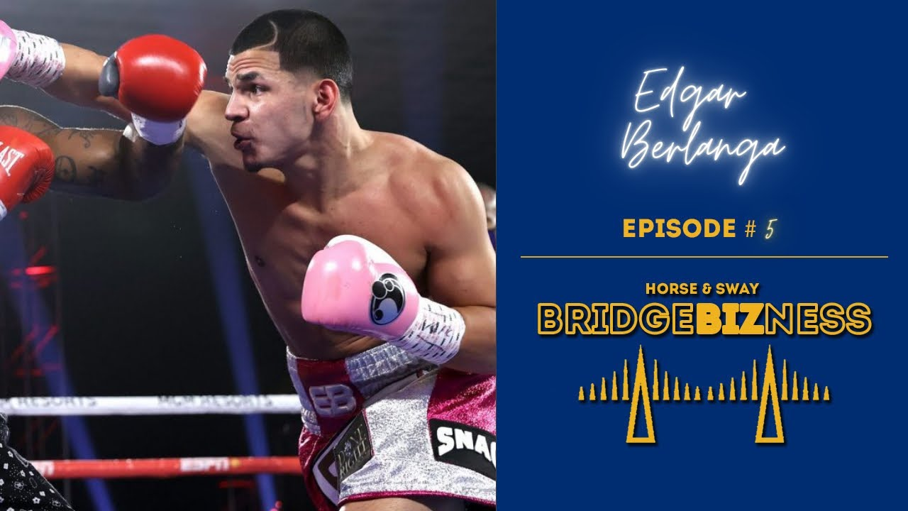 BRIDGEBIZNESS: Edgar Berlanga Talks About His 16-0 Record and What He Learned from Felix Trinidad
