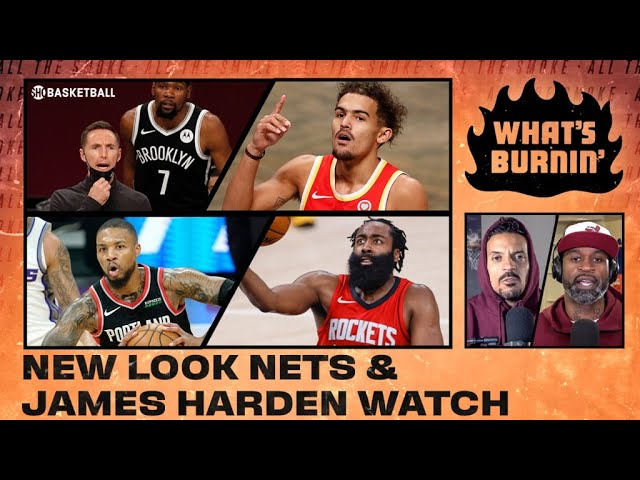 Brooklyn Nets, Trae Young, Harden Watch | WHAT'S BURNIN' | Ep 1 | SHOWTIME Basketball