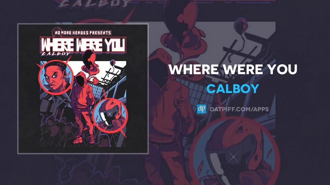 Calboy – Where Were You (AUDIO)