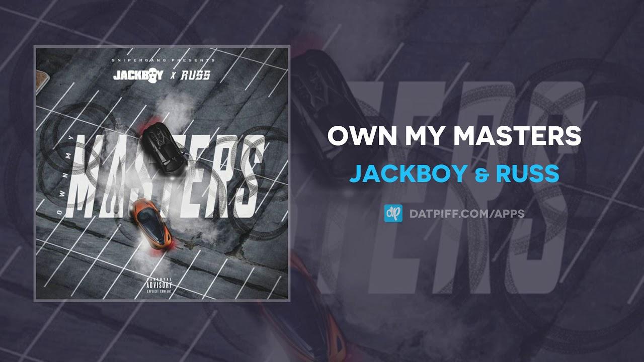 Jackboy & Russ – Own My Masters (AUDIO)
