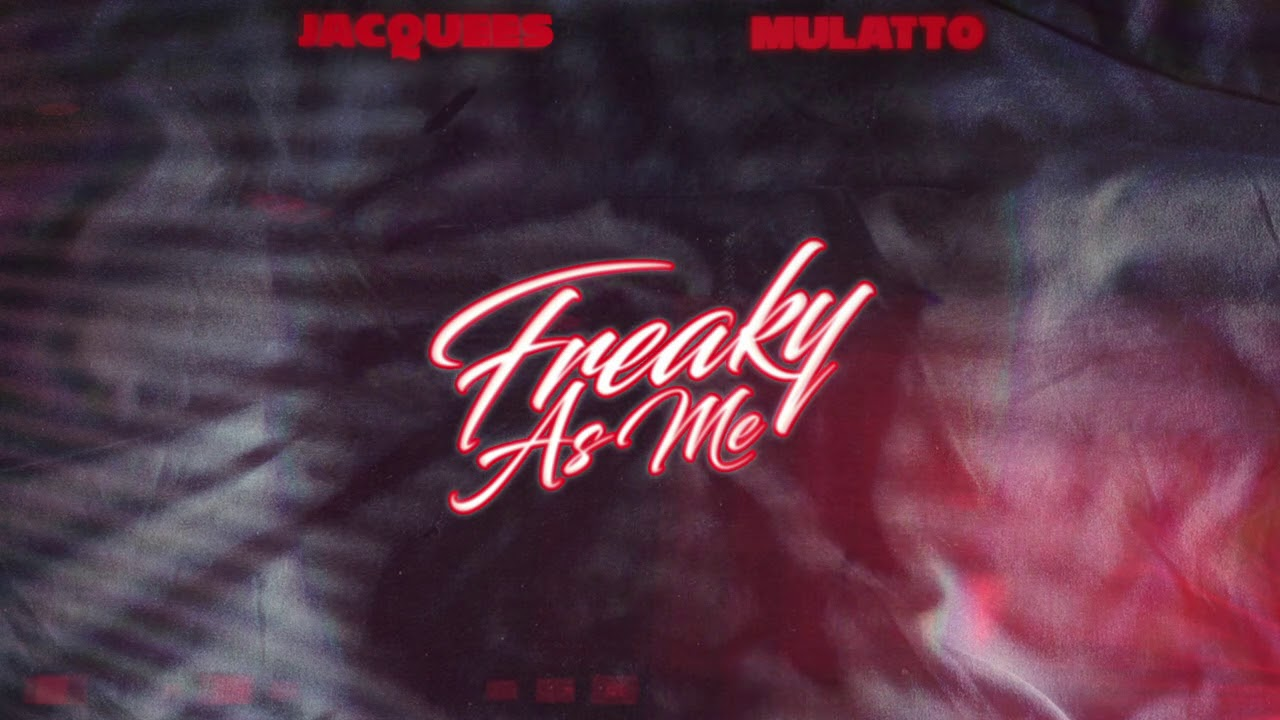Jacquees ft. Mulatto – Freaky As Me (Official Audio)