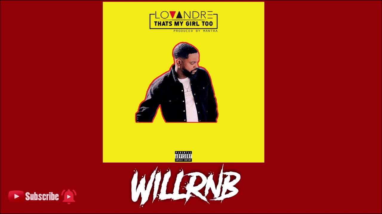 Lovandre – That's My Girl Too (Prod. by Mantra)